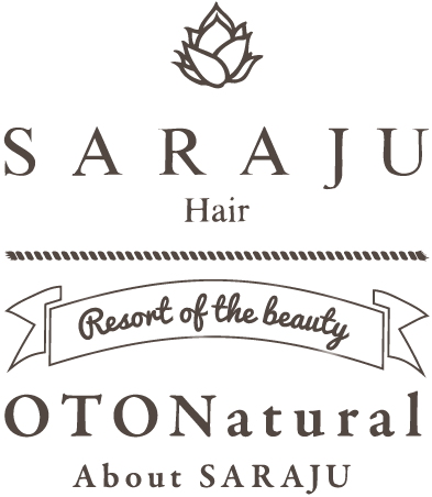 【SARAJU Hair】Resort of the beauty (OTONatural)About SARAJU