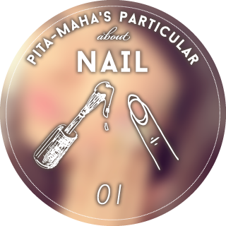 pita-maha's particular about 【NAIL】01