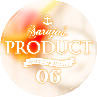 SARAJU's particular about 【PRODUCT】06